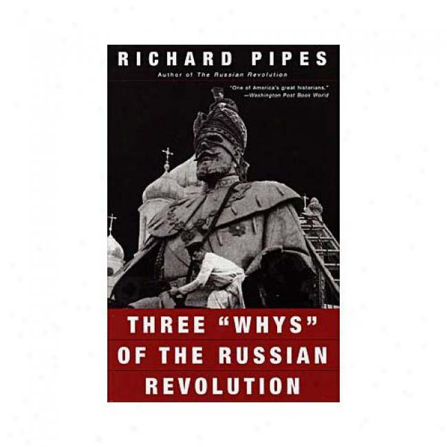 Three Whys Of The Russian Revolution By Richard Pipes, Isbn 067977646x