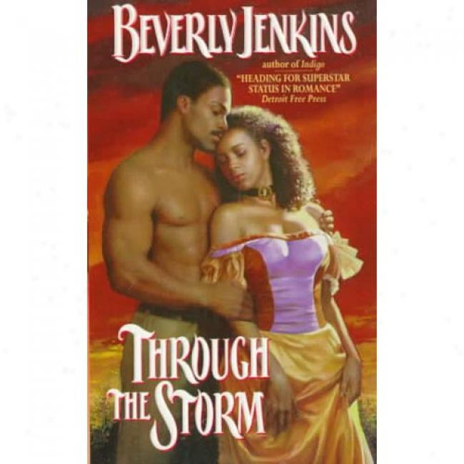 Through The Storn By Beverly E. Jenkins, Isbn 0380798646