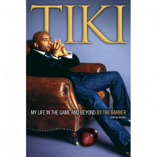 Tiki: My Life In The Game And Beyond