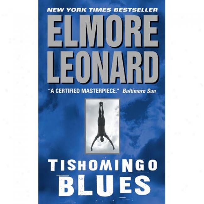Tishomingo Blues: A Novel By Elmore Leonard, Isbn 0060083948