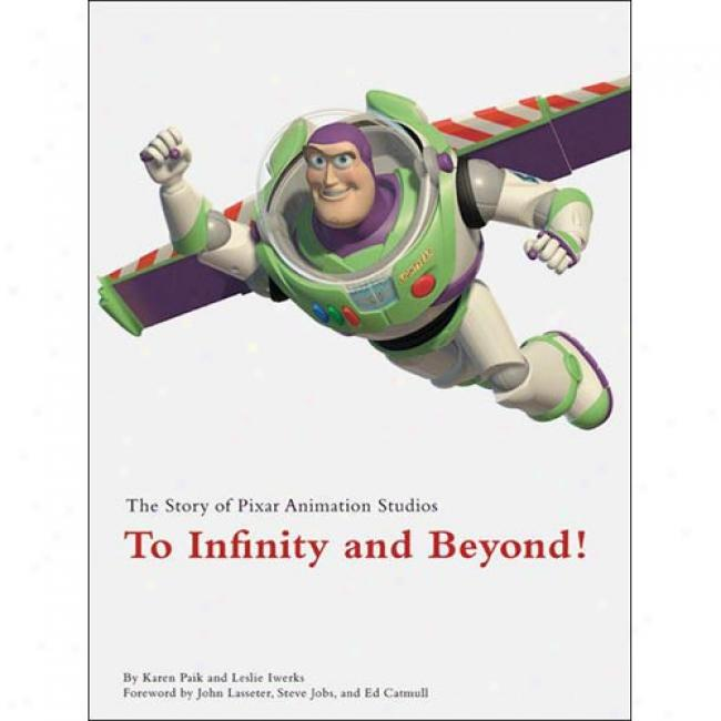 To Infinity And Beyond!: The Story Of Pixar Animmation Studios
