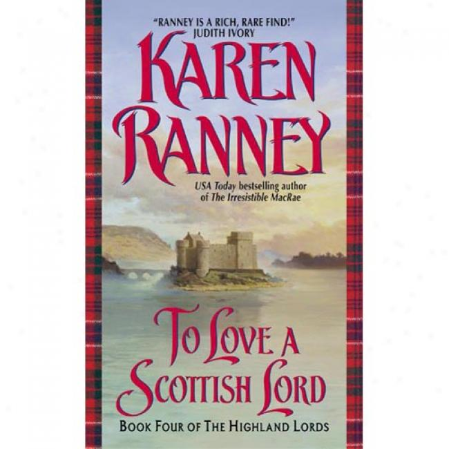 To Love A Scottish Lord: Book Four Of The Highland Lords By Karen Ranney, Isbn 0380821060