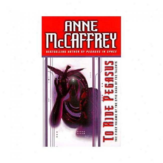 Tp Ride Pegasus By Anne Mccaffrey, Isbn 0345336038