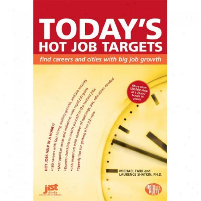 Today's Hot Job Targets: Declare a verdict Careers And Cities With Big Job Growth