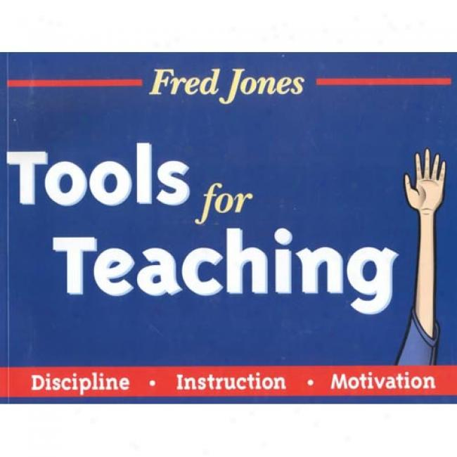 Tooos For Teaching: Discipline, Instruction, Motivation