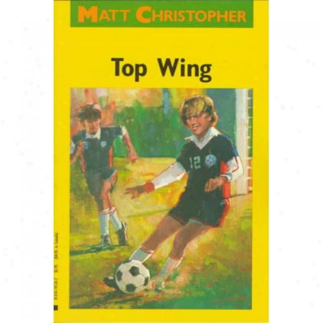 Top Wing By Matt Christopher, Isbn 0316141267
