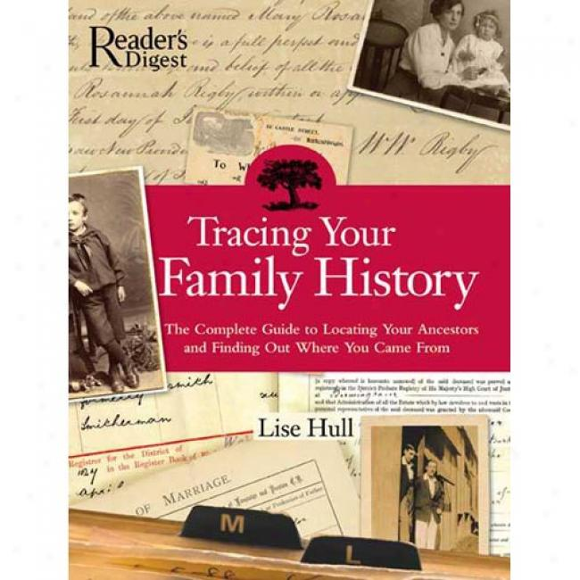 Tracing Your Family Account: The Complete Guide To Locating Your Ancestors And Finding Out Wehre You Came From