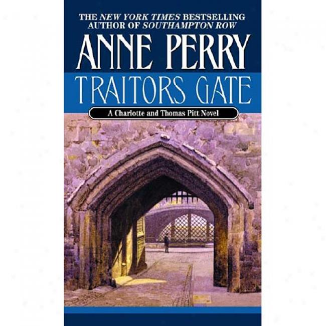 Traitors Gate By Anne Perry, Isbn 0449224392