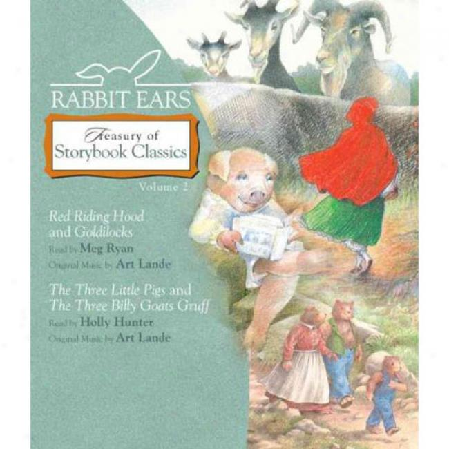 Treasury Of Storybook Classics, Volume 2: Red Riding Hood/goldilocks/the Three Little Pigs/the Three Billy Goats Gruff