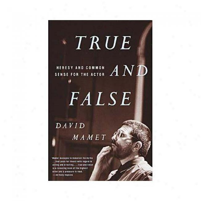 True And Dishonest: Heresy And Common Sense For The Player By David Mamet, Isbn 0679772642