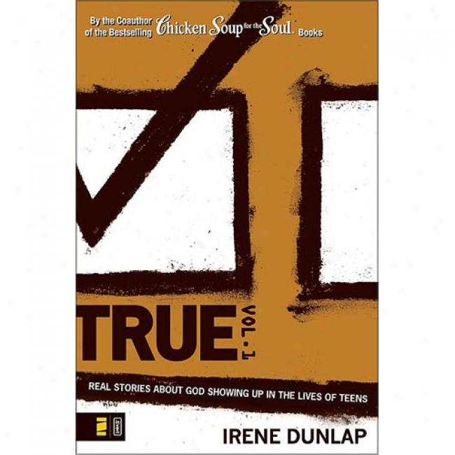True: Real Stories About God Showing Up In The Lives Of Teens