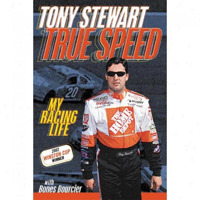 True Speed: My Racing Life By Tony Stewart, Isbn 0061031666