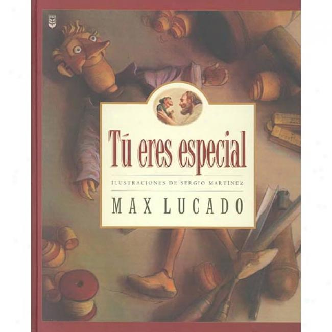 Tu Eres Especial By Max Lucado, Isbn 0789907526