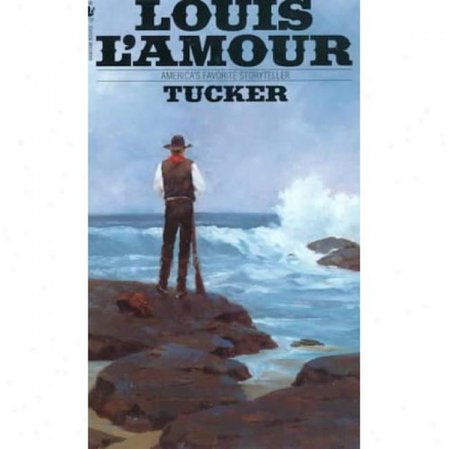 Tucker By Louis L'amour, Isbn 0553250221