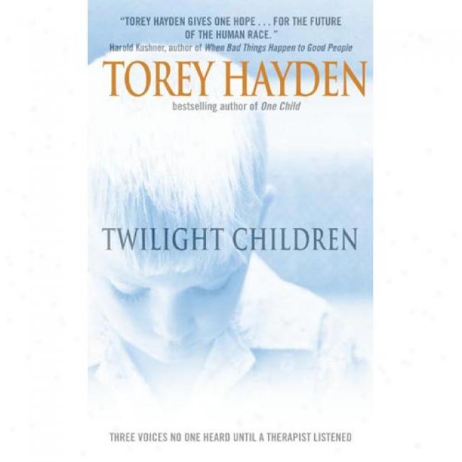 Twilight Children: Three Voices No One Heard Until A Thwrapist Listened