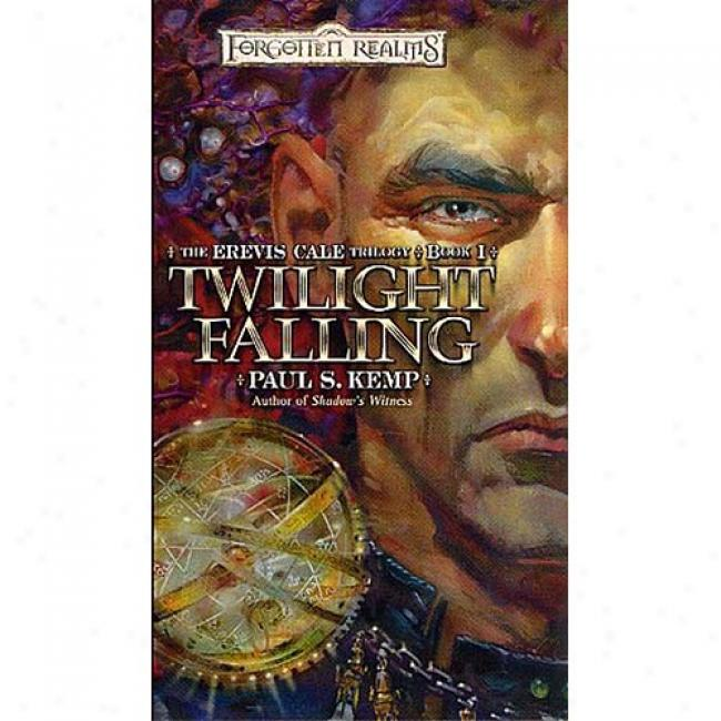 Twilight Falling By Paul S. Kemp, Isbn 0786929987