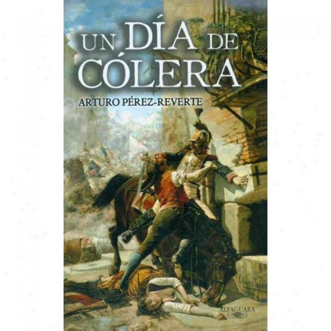 Un Dia De Colera = A Day Of Anger