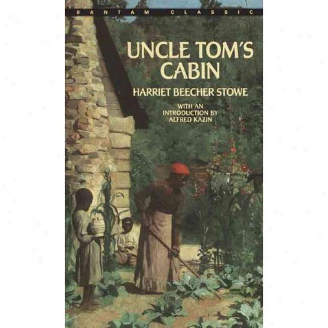 Uncle Tom's Cabin By Harriet Beecher Stowe, Isbn 0553212184