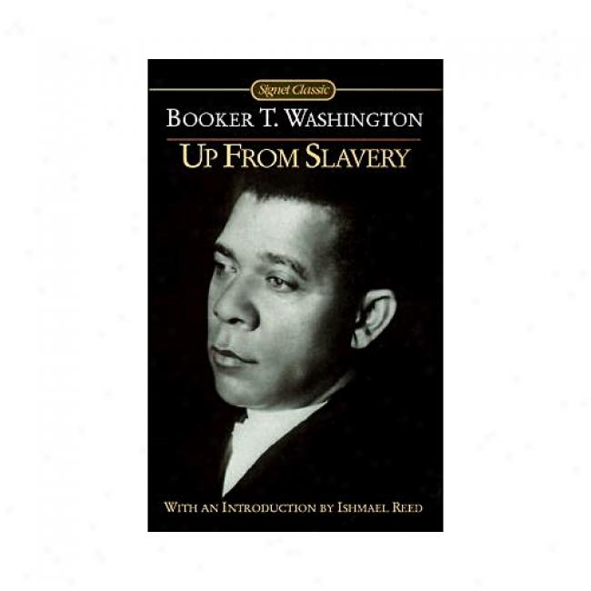 Up From Slavery By Bookerr T. Washington, Isbn 0451527542