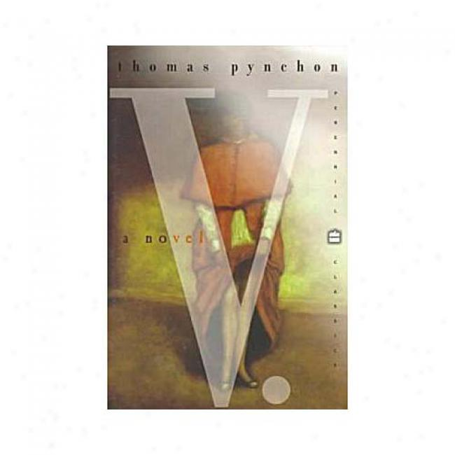 V. By Thomas Pynchon, Isbn 0060930217