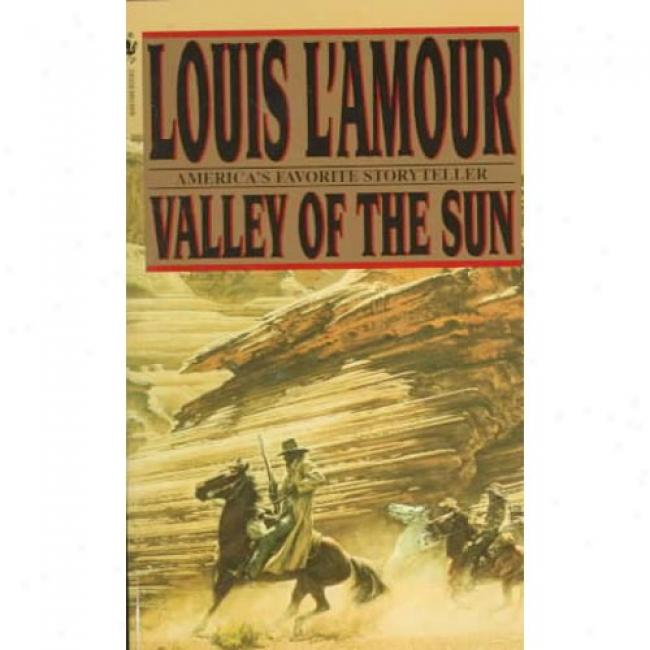 Valley Of The Sun By Louis L'amour, Isbn 0553574442
