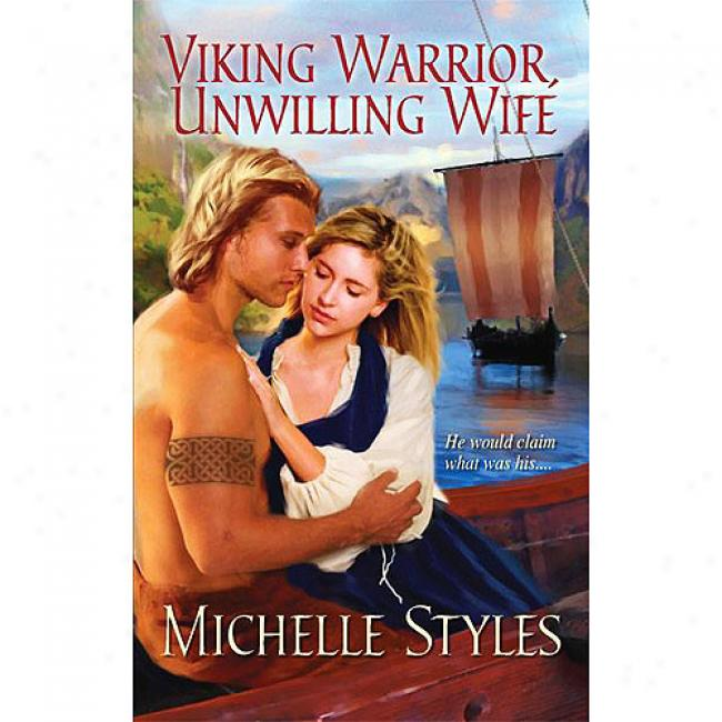 Viking Warrior, Unwillin gWife