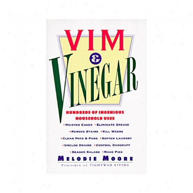 Vim & Vinegar By Melodie Moore, Isbn 0060952237