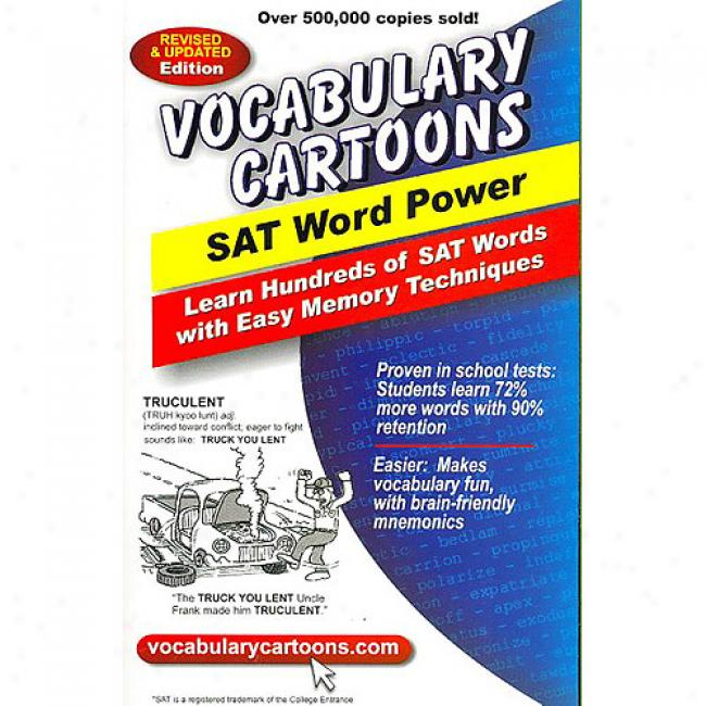 Vocabulary Cartoons, Sat Word Power: Learn Hundreds Of Sat Words Fast With Easy Memory Trcyniques