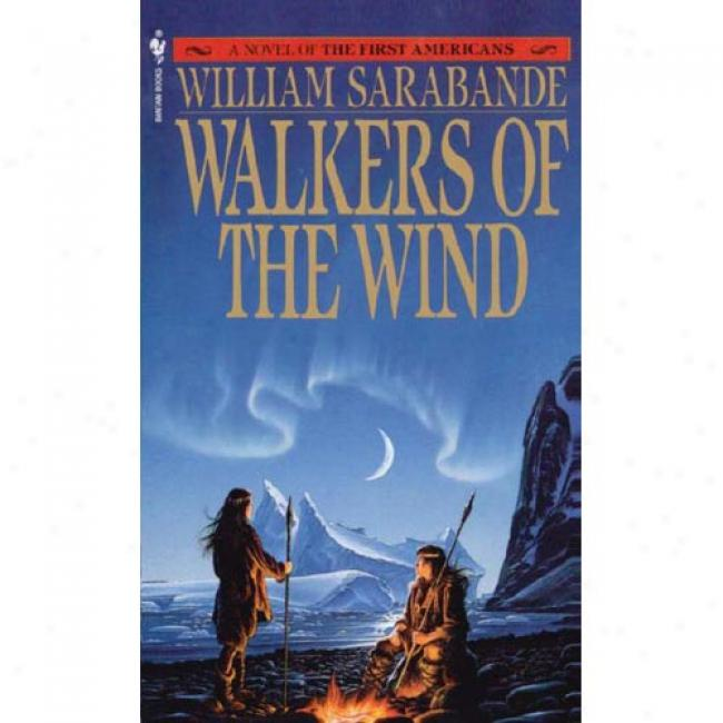 Walkers Of The Wind By William Sarabande, Isbn 0553285793