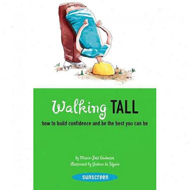 Walking Tall: How To Construct Confidence And Be The Best You Can Be