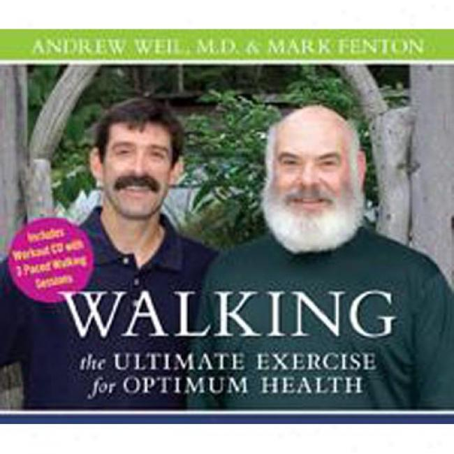 Walking: The Ultimate Exercise For Optimum Health