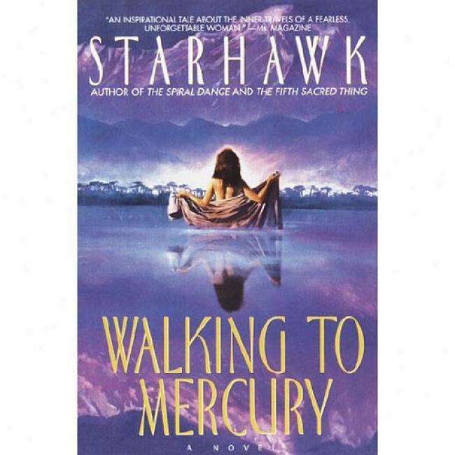 Walking To Mercuyr By Starhawk, Isbn 0553378392