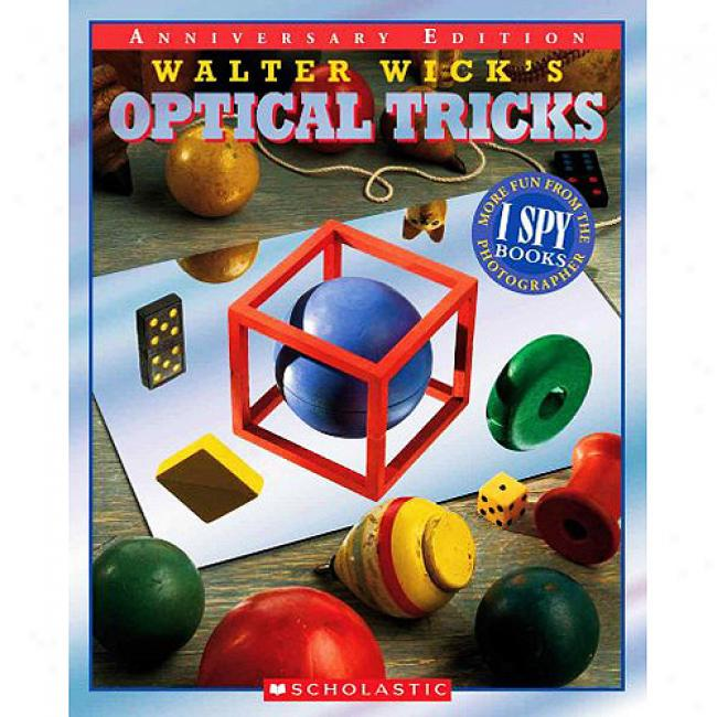 Walter Wick's Optical Tricks
