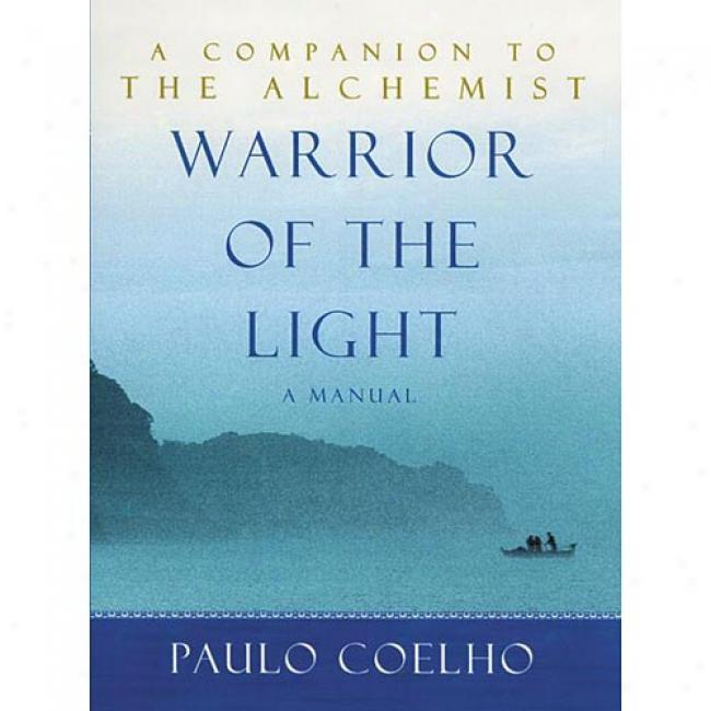 Warrior Of The Light: A Manual By Paulo Coelho, Isbn 0060527978