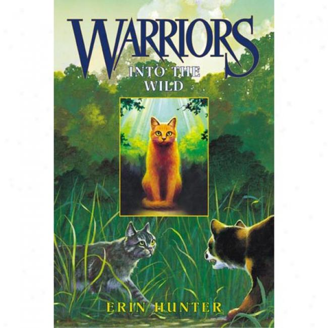 Warriors #1: Into The Wild By Erin Hunter, Isbn 00605255509