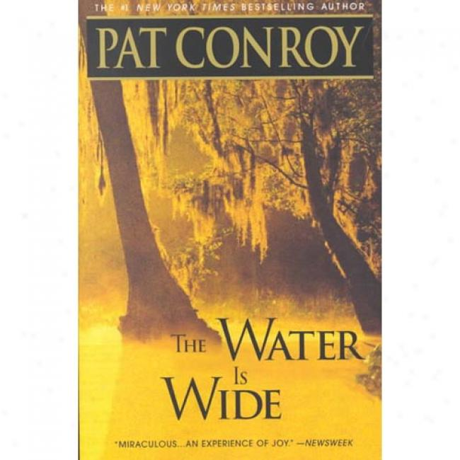 Water Is Wide By Pat Conroy, Isbn 0553381571