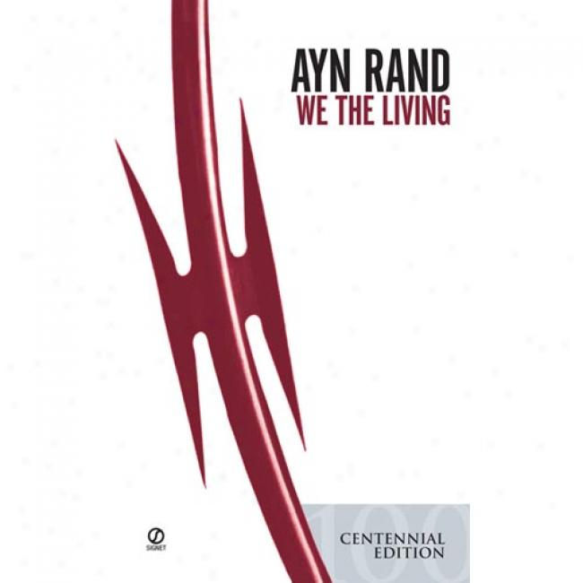 We The Living: Sixxtieth By Ayn Rand, Isbn 0451187849