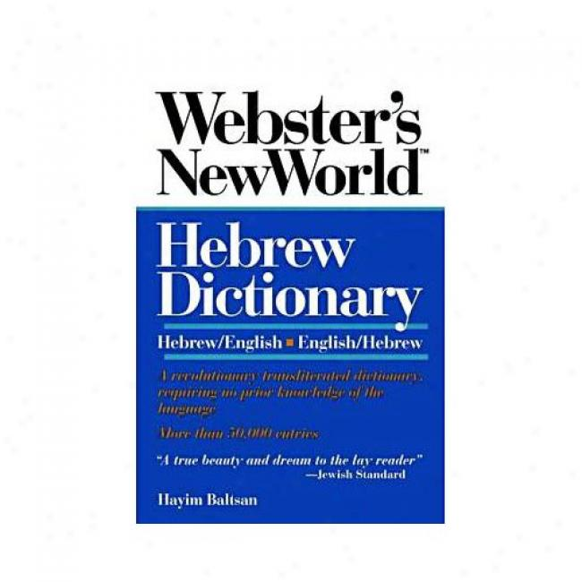 Webster's New World Hebrew Dictionary By Hayim Baltsan, Isbn 0671889915