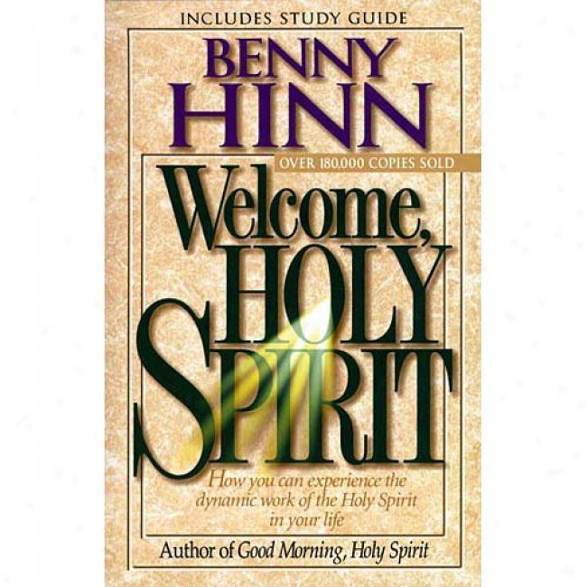 Welcome, Holyy Spirit By Benny Hinn, Isbn 0785271694