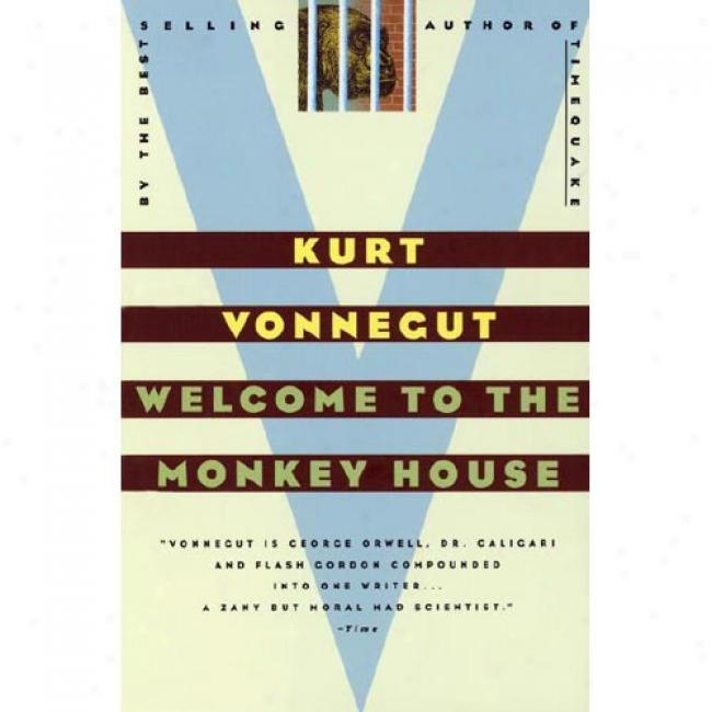 Welvomw To The Monkey House Through  Kurt Vonnegut, Isbn 0385333501