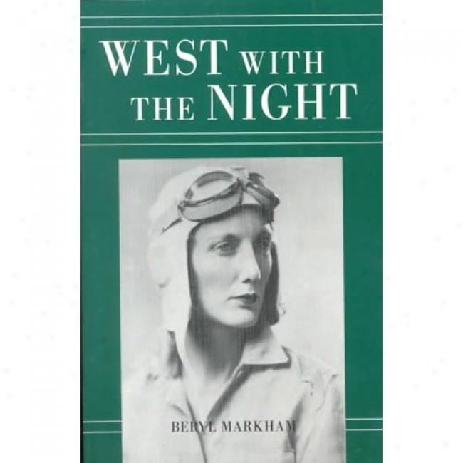 West With The Night By Beryl Markham, Isbn 0865471185