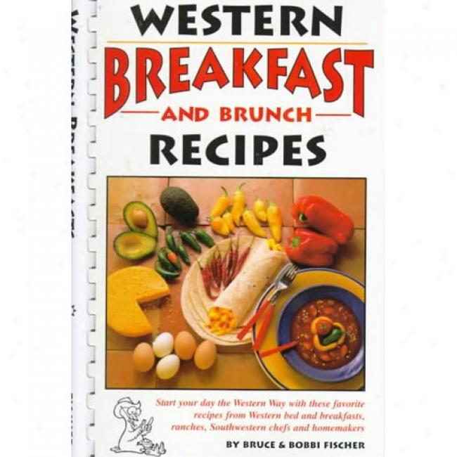 Western Brdakfast And Brunch Recipes By Bruce Fischer, Isbn 1885590407