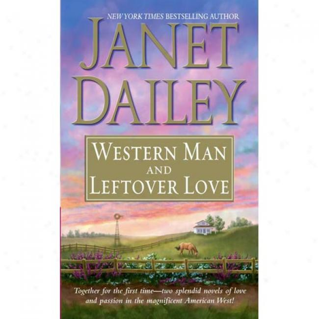 Wetern Man And Leftover Love By Janet Dailey, Isbn 0743469887