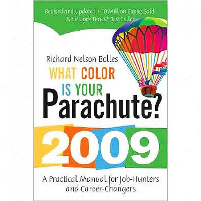 What Color Is Your Parachute?: A Ptactical Manual For Job-hunters And Career-changers