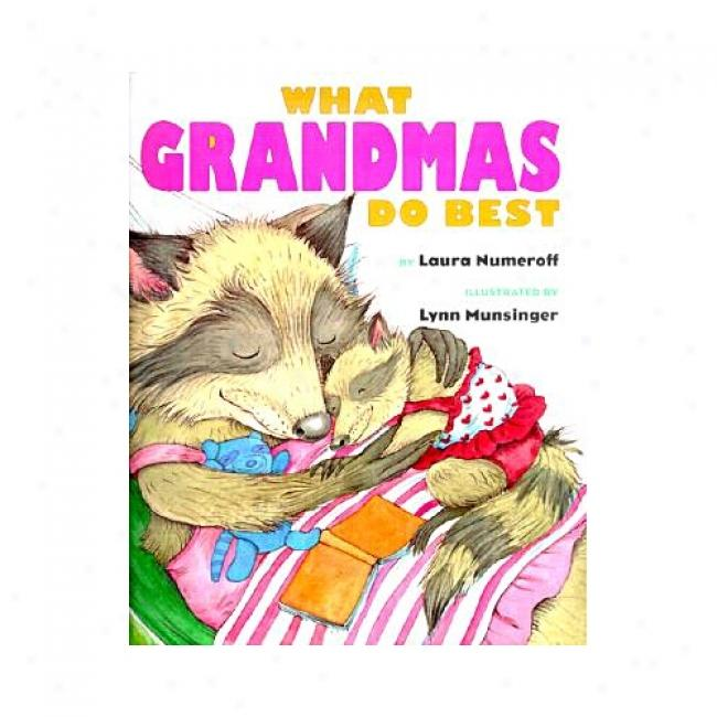 What Grandmas Do Best: What Grandpas Do Best By Lahra Joffe Numeroff, Isbn 0689805527