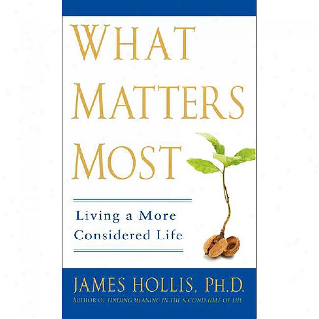 What Matterd Most: Living A More Considered Life