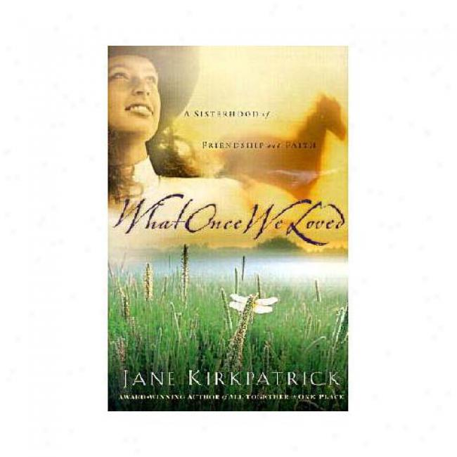 What Oncr We Loved By Jane Kirkpatrick, Isbn 1578562341