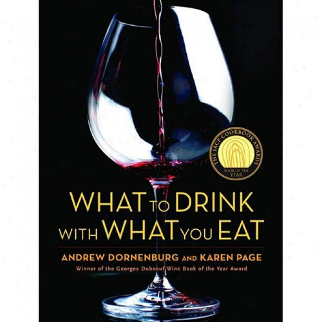 What To Tipple With What You Eat: The Final Guide To Pairing Food With Wine, Beer, Spirits, Coffee, Tea - Even Water - Based On Expert Advice From