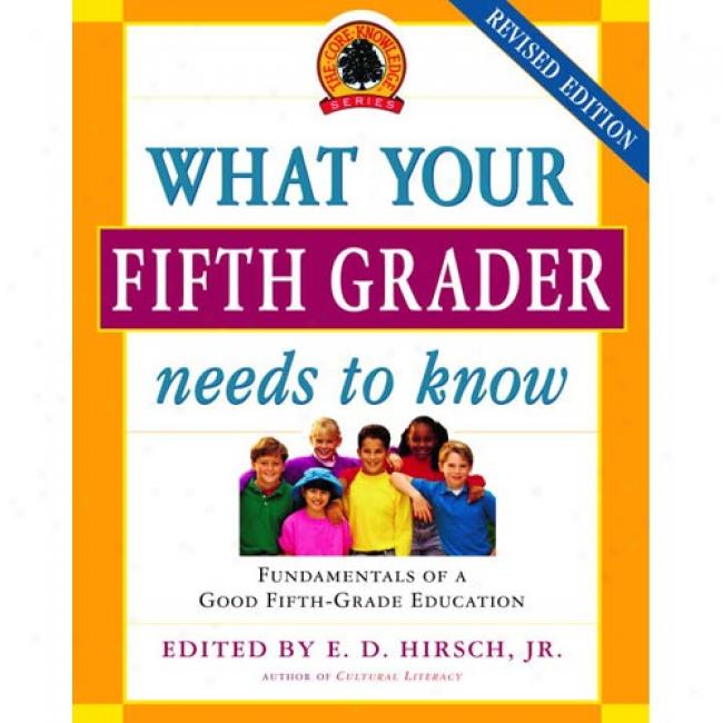 What Your Fifth Grader Needs To Know: Fundamentals Of A Good Fifth-grade Training