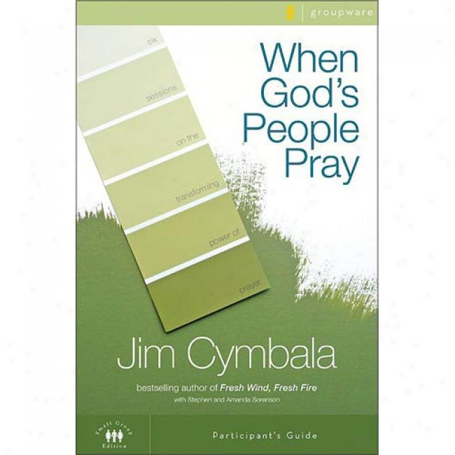 When God's People Pray: Six Sessions On The Transforming Power Of Prayer